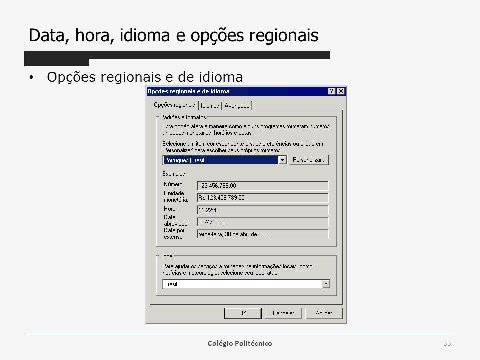 Data, hora, idioma e opções regionais Opções regionais e de idioma Colégio Politécnico33