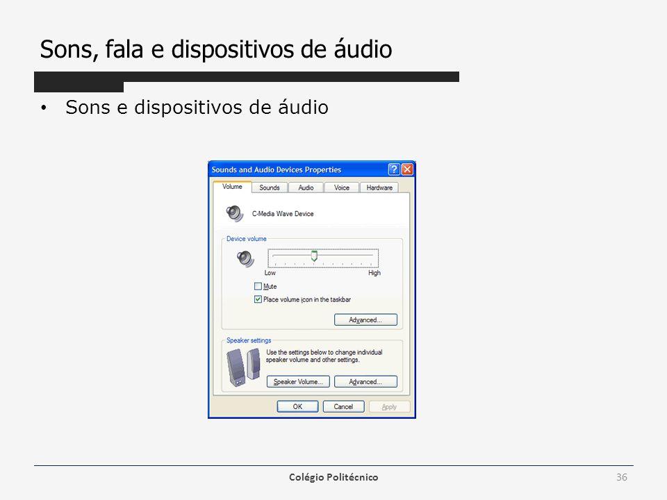 Sons, fala e dispositivos de áudio Sons e dispositivos de áudio Colégio Politécnico36