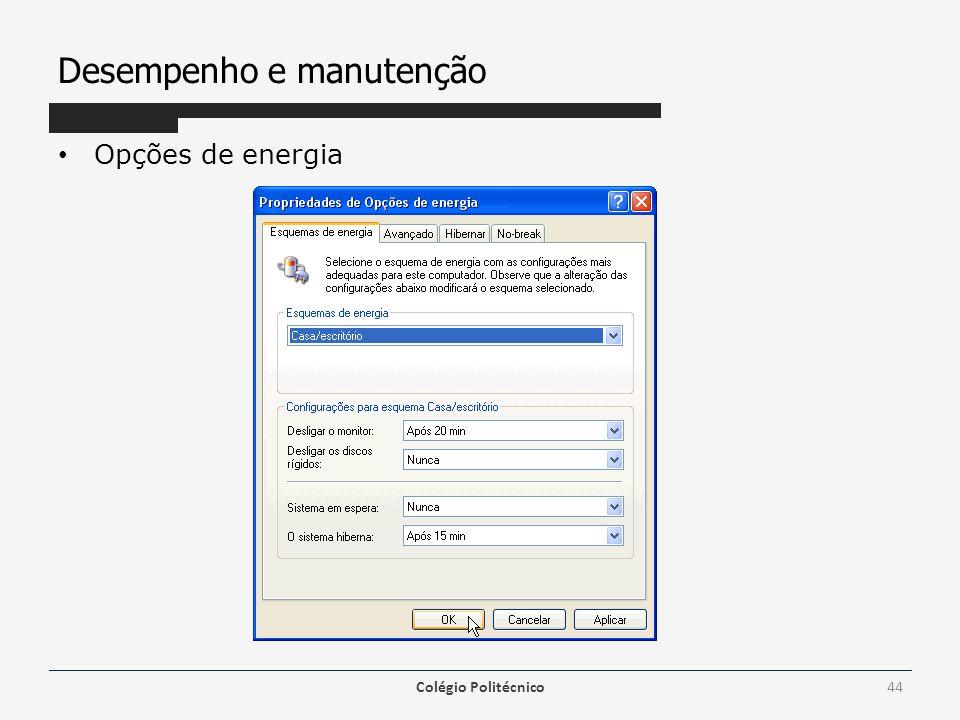 Desempenho e manutenção Opções de energia Colégio Politécnico44