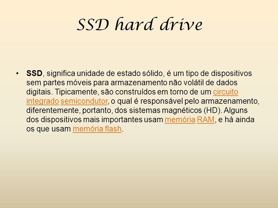 SSD hard drive SSD, significa unidade de estado sólido, é um tipo de dispositivos sem partes móveis para armazenamento não volátil de dados digitais.