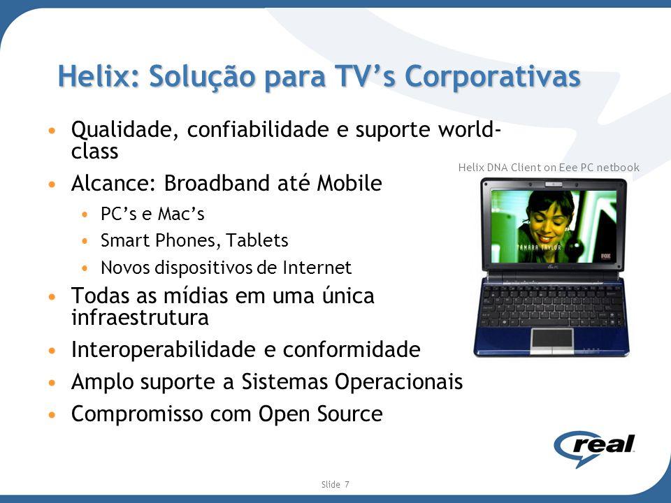 Slide 7 Qualidade, confiabilidade e suporte world- class Alcance: Broadband até Mobile PCs e Macs Smart Phones, Tablets Novos dispositivos de Internet