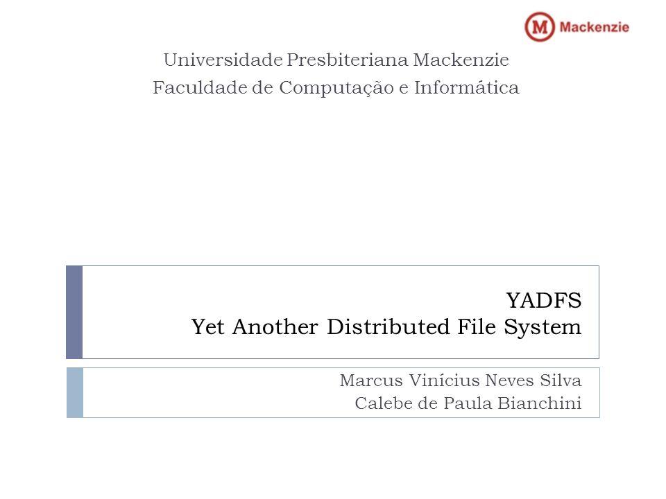 Introdução YADFS: sistema de arquivos distribuído Propósitos Alto desempenho Alta disponibilidade Baseado nas tecnologias FUSE RAID