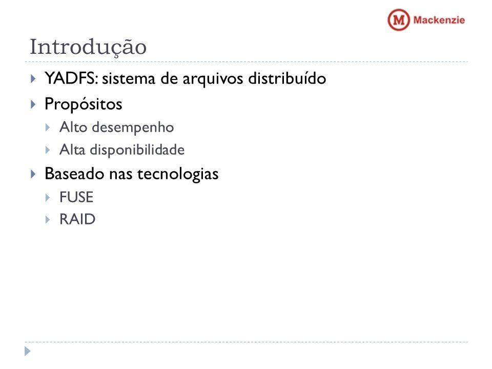 YADFS Yet Another Distributed File System DFS de código aberto Escrito em C++ Para Sistemas Operacionais Unix-like