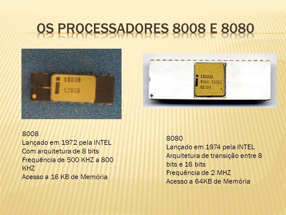 8086 Lançado em 1978 pela INTEL Com arquitetura de 16 bits Frequência 4.77 MHZ Acesso a 1MB de Memória 8088 Lançado em 1978 pela INTEL Com arquitetura de 16 bits Frequência 4.77 MHZ Acesso a 1MB de Memória Acesso a plataforma de 8 bits