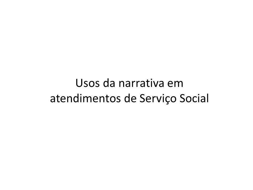 Usos da narrativa em atendimentos de Serviço Social