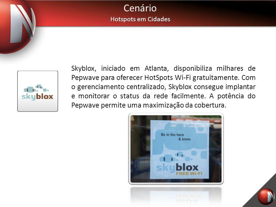 Cenário Hotspots em Cidades Skyblox, iniciado em Atlanta, disponibiliza milhares de Pepwave para oferecer HotSpots Wi-Fi gratuitamente. Com o gerencia