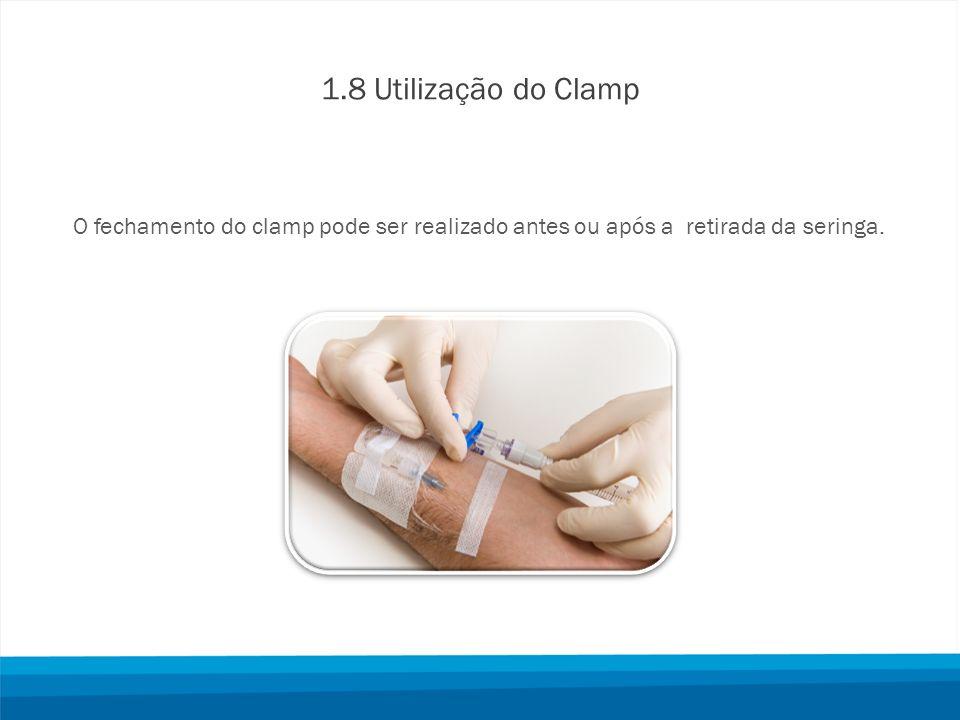 1.8 Utilização do Clamp O fechamento do clamp pode ser realizado antes ou após a retirada da seringa.