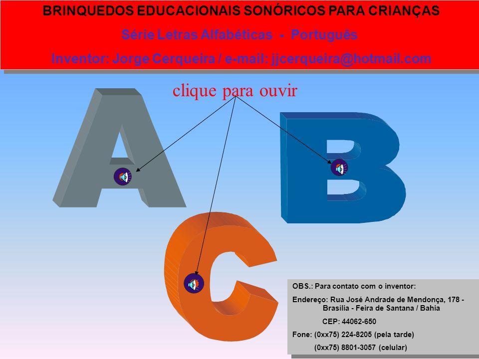 O objetivo maior do brinquedo é aprimorar e tornar mais fácil a aprendizagem para as crianças do mundo das letras alfabéticas, dos números e símbolos