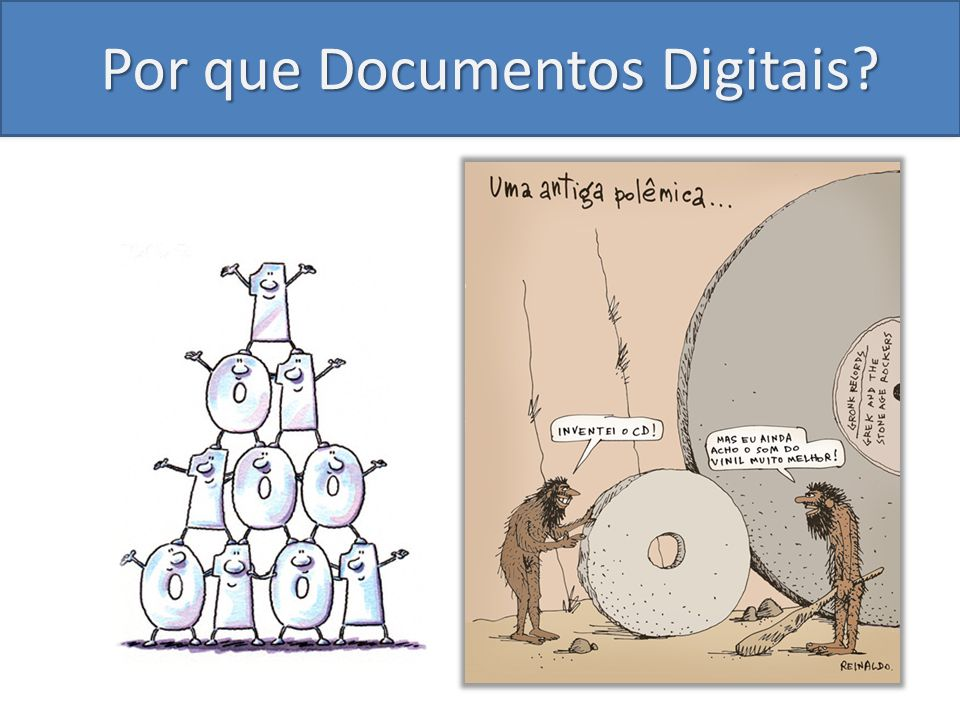 Por que Documentos Digitais?