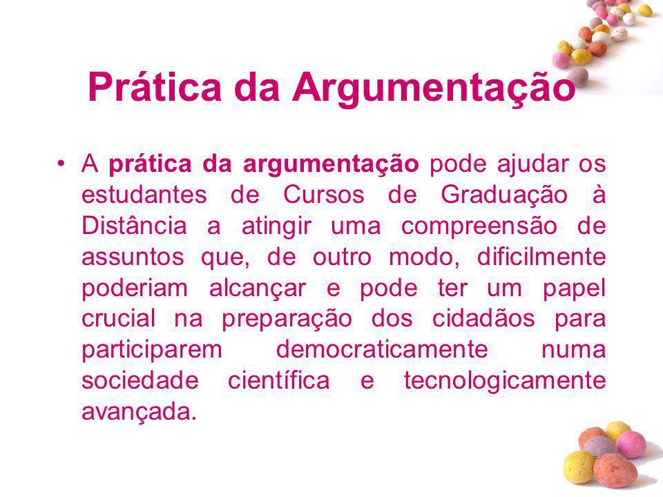 # Prática da Argumentação A prática da argumentação pode ajudar os estudantes de Cursos de Graduação à Distância a atingir uma compreensão de assuntos