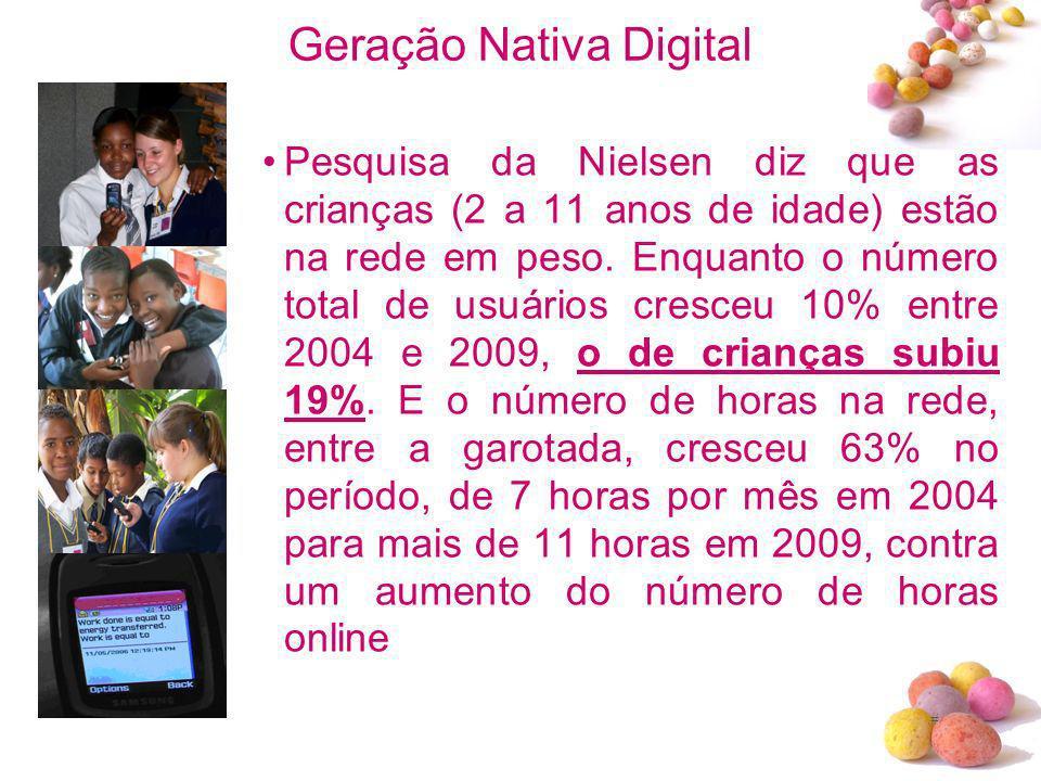 # Geração Nativa Digital Pesquisa da Nielsen diz que as crianças (2 a 11 anos de idade) estão na rede em peso. Enquanto o número total de usuários cre