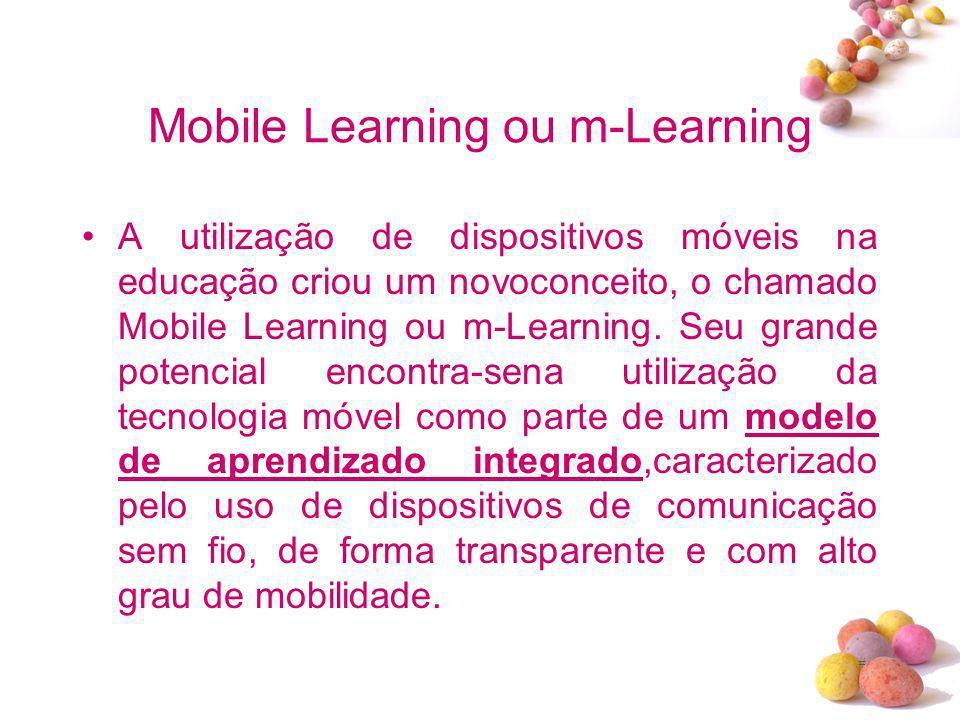 # Mobile Learning ou m-Learning A utilização de dispositivos móveis na educação criou um novoconceito, o chamado Mobile Learning ou m-Learning. Seu gr