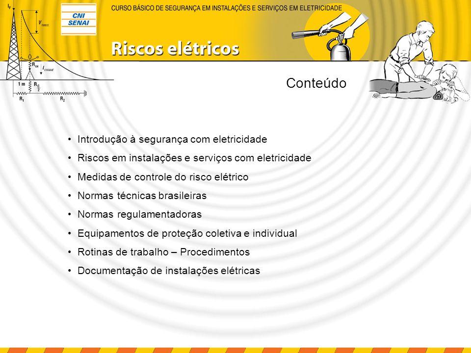 Introdução à segurança com eletricidade Riscos em instalações e serviços com eletricidade Medidas de controle do risco elétrico Normas técnicas brasil
