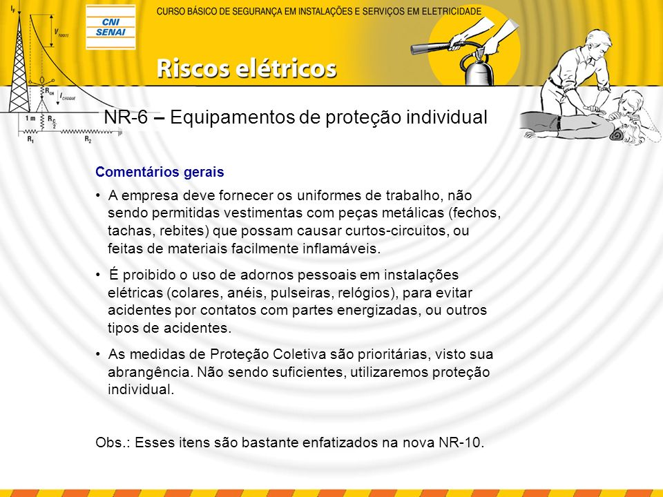 Comentários gerais A empresa deve fornecer os uniformes de trabalho, não sendo permitidas vestimentas com peças metálicas (fechos, tachas, rebites) qu