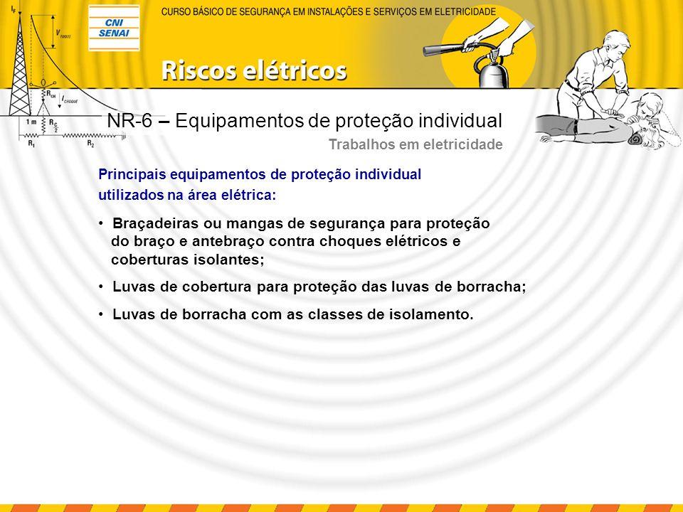 Principais equipamentos de proteção individual utilizados na área elétrica: Braçadeiras ou mangas de segurança para proteção do braço e antebraço cont