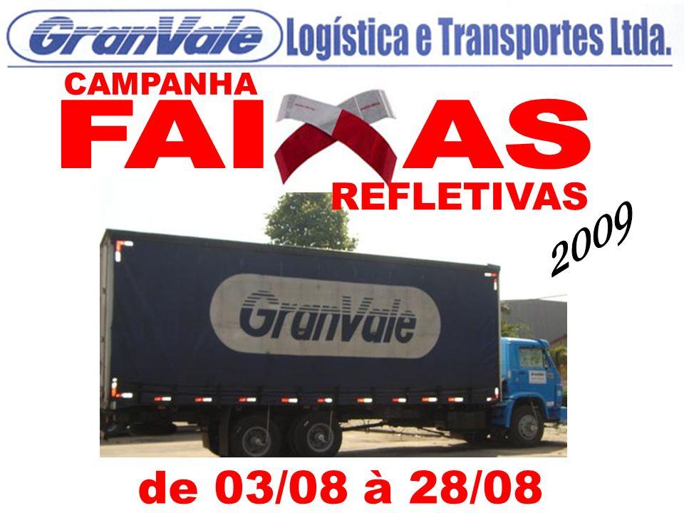 CAMPANHA O que é a CAMPANHA FAIXAS REFLETIVAS.