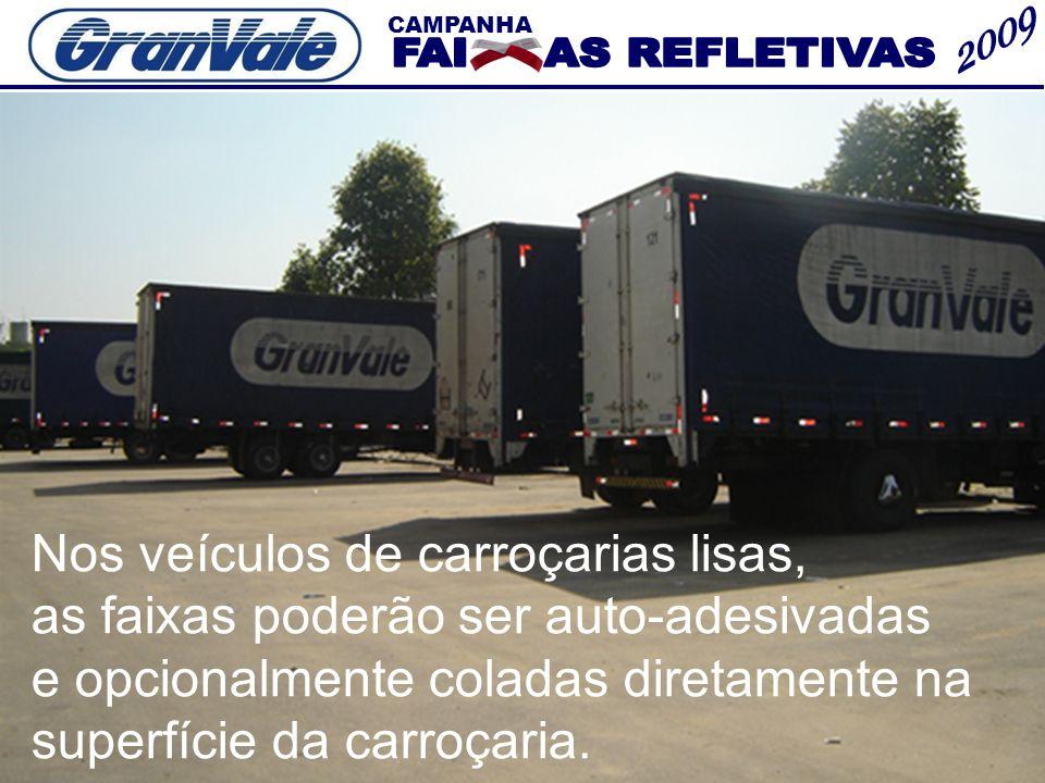 CAMPANHA Nos veículos de carroçarias lisas, as faixas poderão ser auto-adesivadas e opcionalmente coladas diretamente na superfície da carroçaria.
