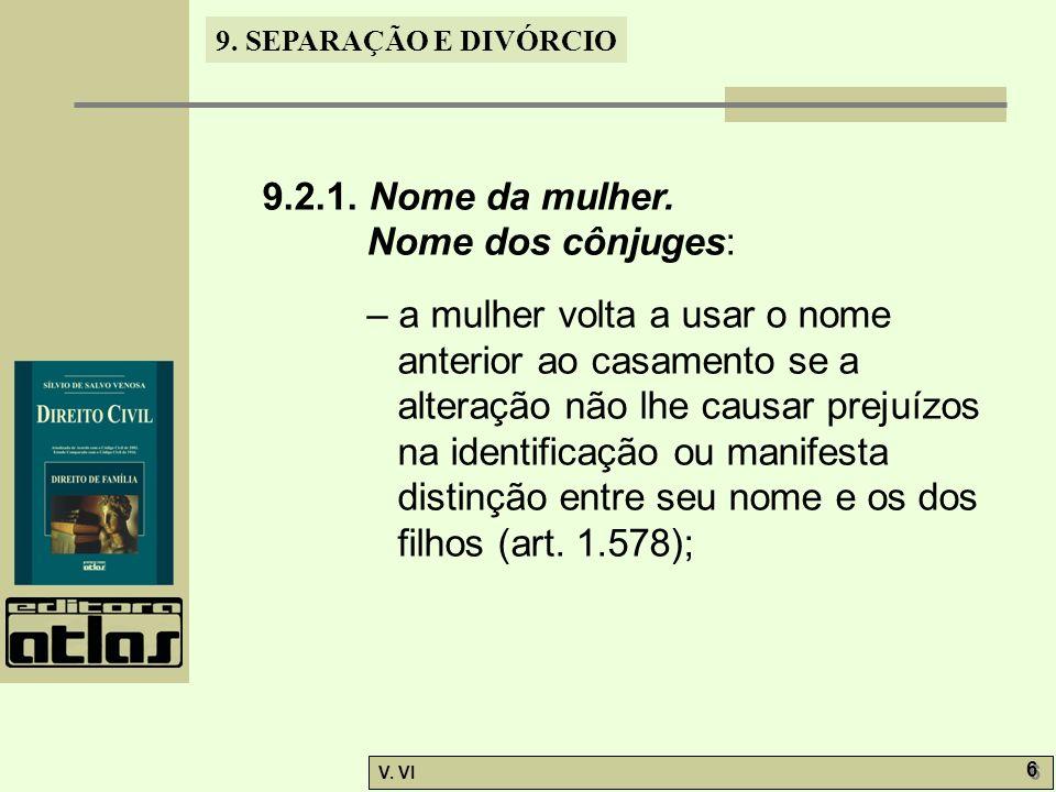 9.SEPARAÇÃO E DIVÓRCIO V. VI 27 9.4.1. Modalidades de divórcio.