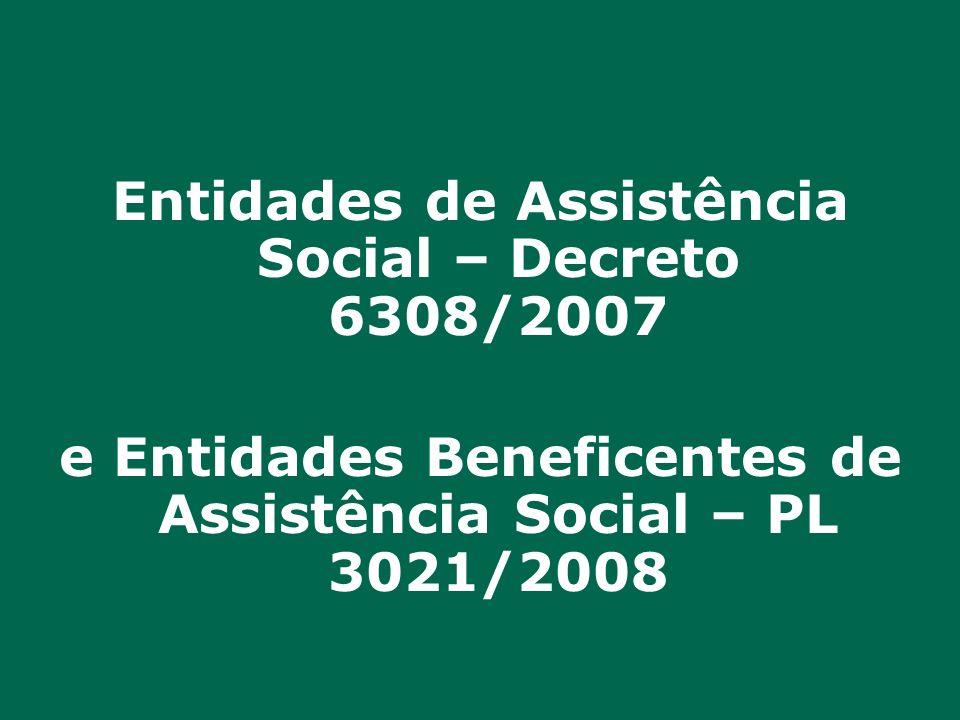 Entidades de Assistência Social – Decreto 6308/2007 e Entidades Beneficentes de Assistência Social – PL 3021/2008