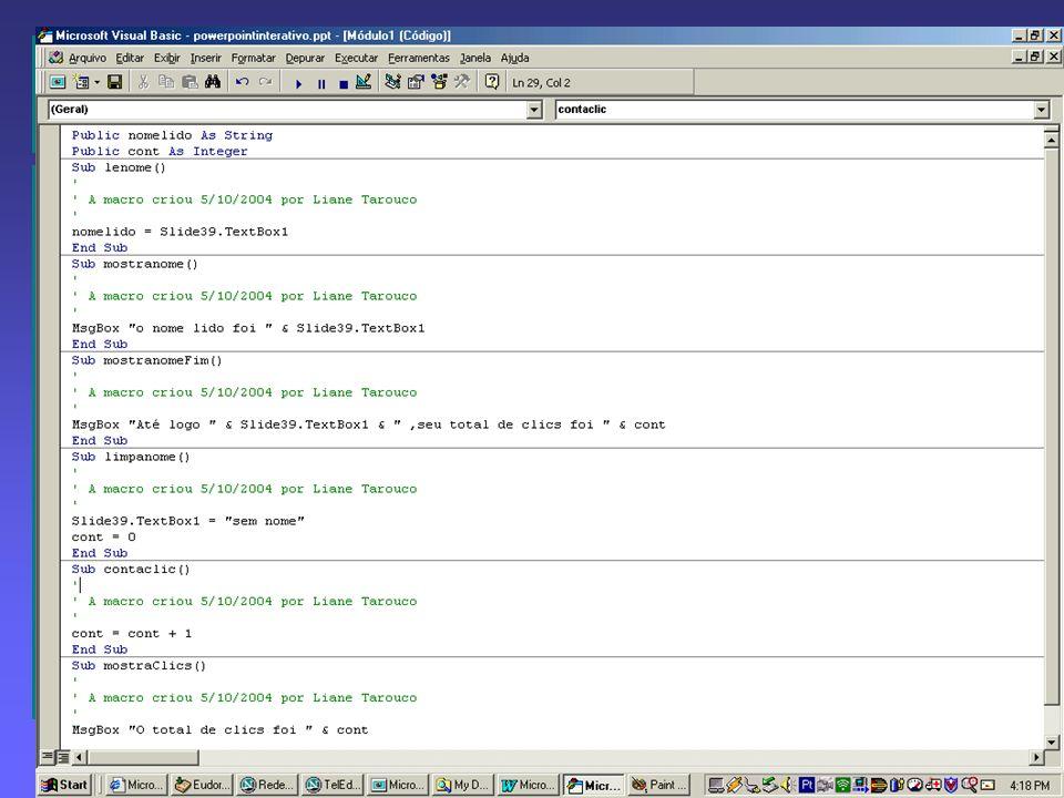 26 Analisando o código das macros Ver ou editar o código da macro