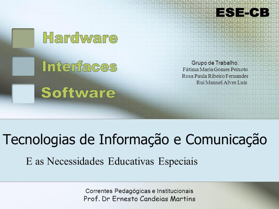Tecnologias de Informação e Comunicação E as Necessidades Educativas Especiais Correntes Pedag ó gicas e Institucionais Prof.