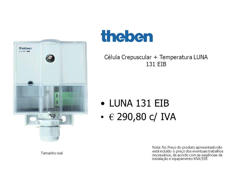 LUNA 131 EIB 290,80 c/ IVA Nota: No Preço do produto apresentado não está incluído o preço dos eventuais trabalhos necessários, de acordo com as exigências da instalação e equipamento KNX/EIB Célula Crepuscular + Temperatura LUNA 131 EIB Tamanho real