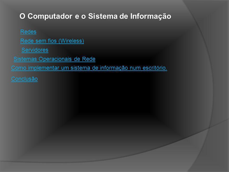 O Computador e o Sistema de Informação Para que um sistema de informação funcione encontramos também outros elementos fundamentais tais como: Pode-se definir como um conjunto de computadores ligados entre si que utilizam a mesma tecnologia.