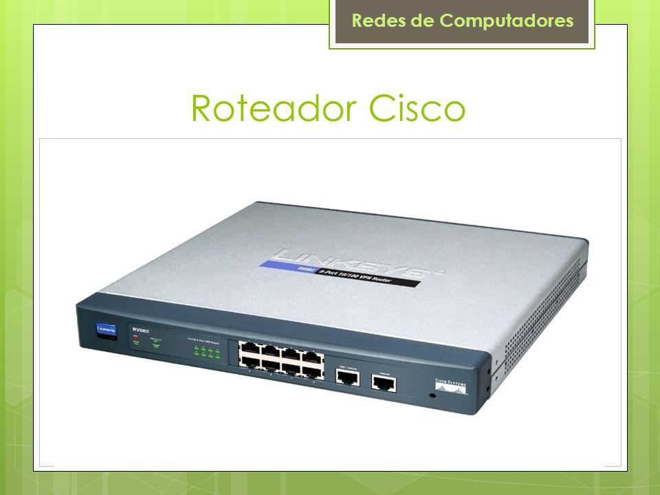 Redes de Computadores Roteador Cisco