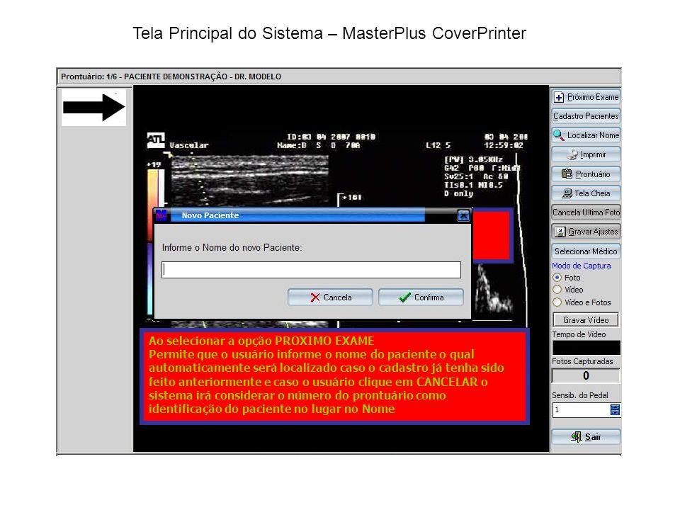 Prontuário / Impressões – MasterPlus Coverprinter PRONTUARIO IMPRESSÕES Permite acessar todos as impressões de imagens feitas, podendo mudar o layout e selecionar outras imagens EXPORTAR Permite exportar para um dispositivo externo seja CD, Pen driver todos as impressões efetuadas do paciente no formato PDF que poderá ser visualizada em qualquer PC sem o uso do MasterPlus