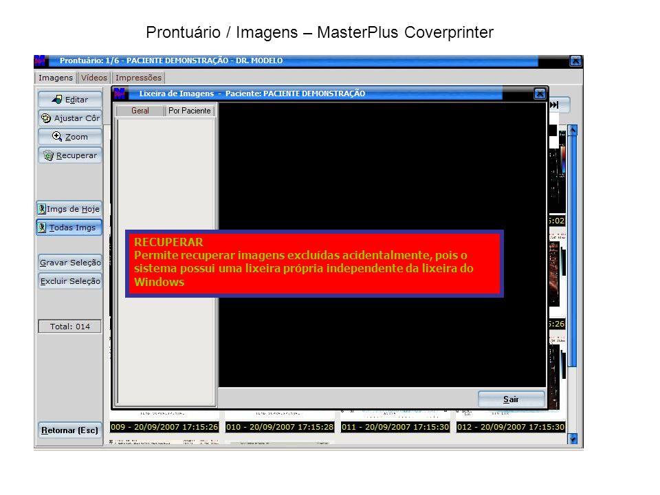 RECUPERAR Permite recuperar imagens excluídas acidentalmente, pois o sistema possui uma lixeira própria independente da lixeira do Windows