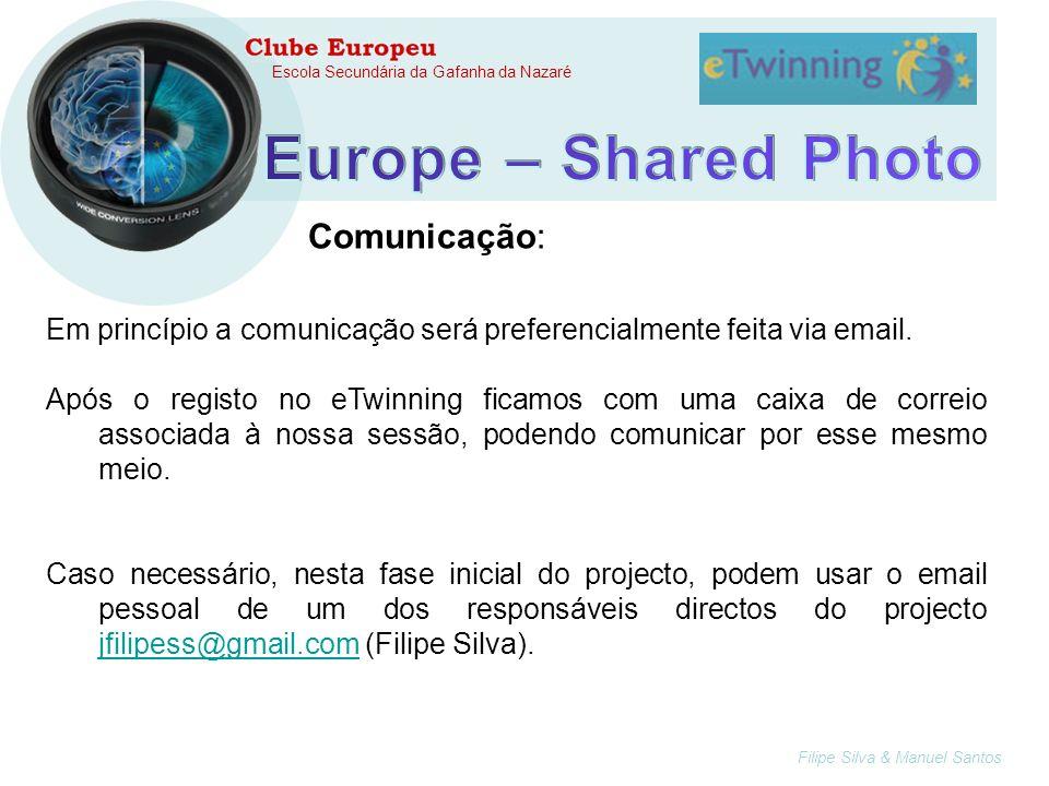 Filipe Silva & Manuel Santos Escola Secundária da Gafanha da Nazaré Em princípio a comunicação será preferencialmente feita via email.