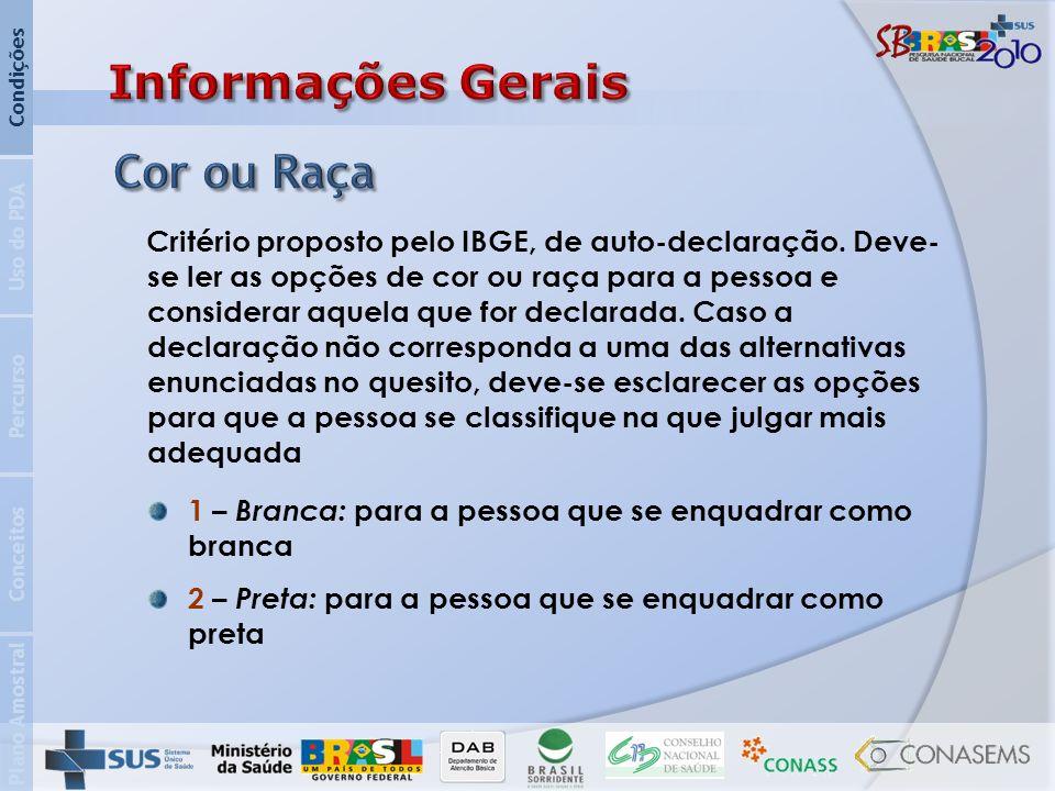 Plano Amostral Conceitos Percurso Uso do PDA Condições Critério proposto pelo IBGE, de auto-declaração.