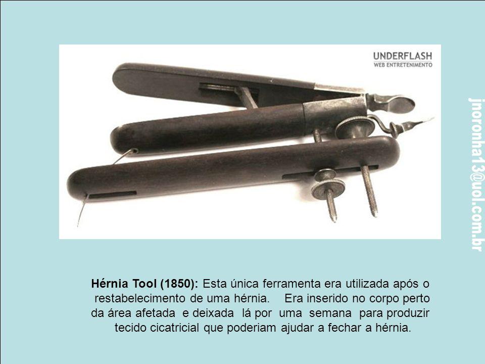 Forceps para hemorróidas: Esses fórceps eram utilizados para captar uma hemorróida, entre as lâminas e aplicar pressão para interromper o sangramento,