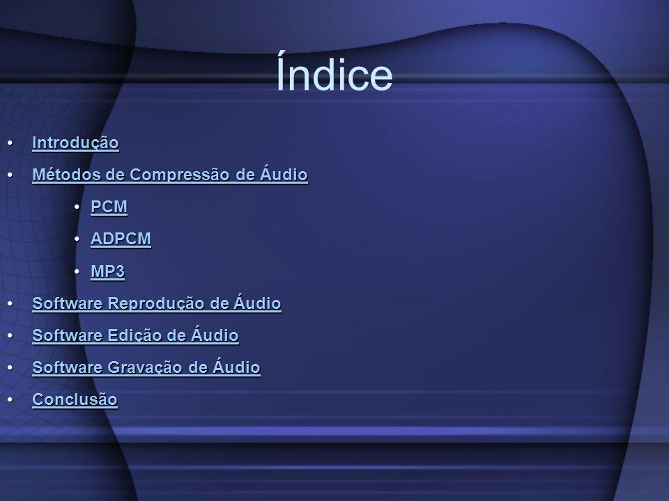 IntroduçãoIntroduçãoIntrodução Métodos de Compressão de ÁudioMétodos de Compressão de ÁudioMétodos de Compressão de ÁudioMétodos de Compressão de Áudi