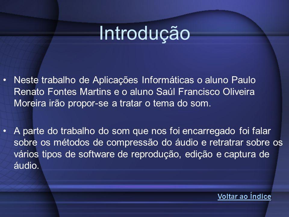 Introdução Neste trabalho de Aplicações Informáticas o aluno Paulo Renato Fontes Martins e o aluno Saúl Francisco Oliveira Moreira irão propor-se a tr