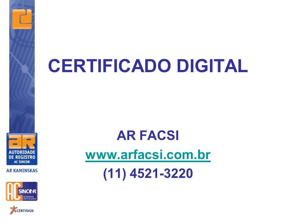 CERTIFICADO DIGITAL AR FACSI www.arfacsi.com.br (11) 4521-3220