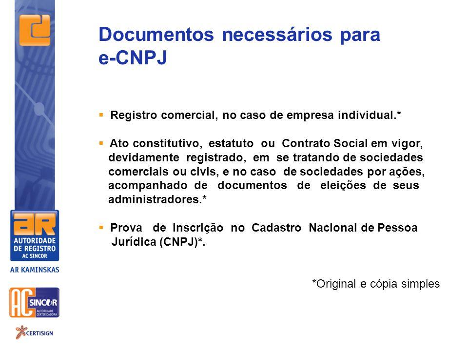 Documentos necessários para e-CNPJ Registro comercial, no caso de empresa individual.* Ato constitutivo, estatuto ou Contrato Social em vigor, devidam