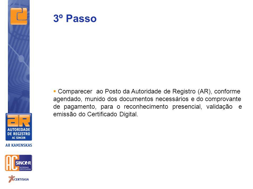 3º Passo Comparecer ao Posto da Autoridade de Registro (AR), conforme agendado, munido dos documentos necessários e do comprovante de pagamento, para