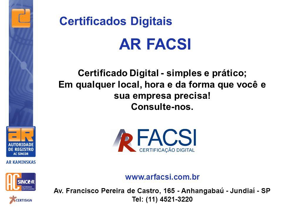 Certificado Digital - simples e prático; Em qualquer local, hora e da forma que você e sua empresa precisa! Consulte-nos. www.arfacsi.com.br Av. Franc