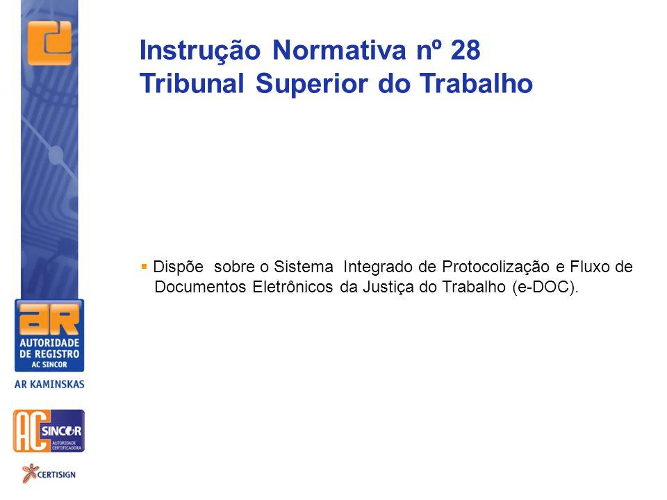 Dispõe sobre o Sistema Integrado de Protocolização e Fluxo de Documentos Eletrônicos da Justiça do Trabalho (e-DOC). Instrução Normativa nº 28 Tribuna