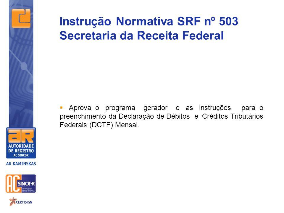 Aprova o programa gerador e as instruções para o preenchimento da Declaração de Débitos e Créditos Tributários Federais (DCTF) Mensal. Instrução Norma