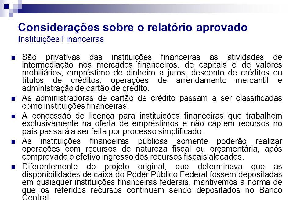 Considerações sobre o relatório aprovado Instituições Financeiras São privativas das instituições financeiras as atividades de intermediação nos merca