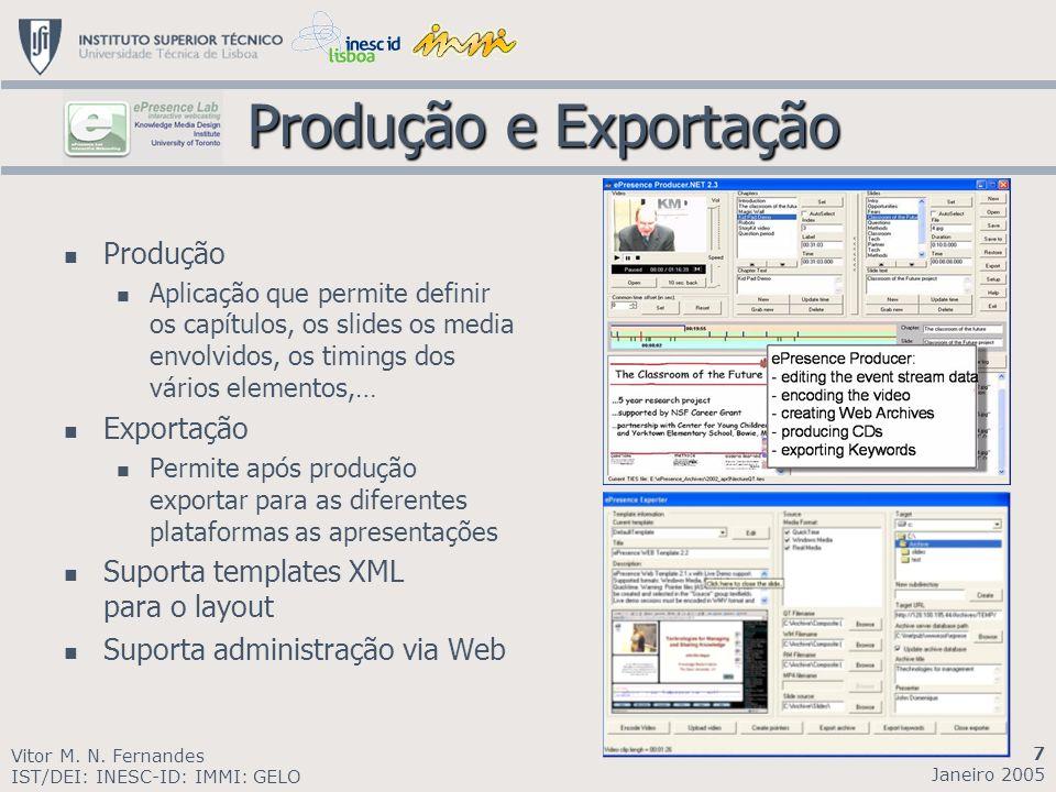 Produção e Exportação Produção e Exportação Produção Aplicação que permite definir os capítulos, os slides os media envolvidos, os timings dos vários