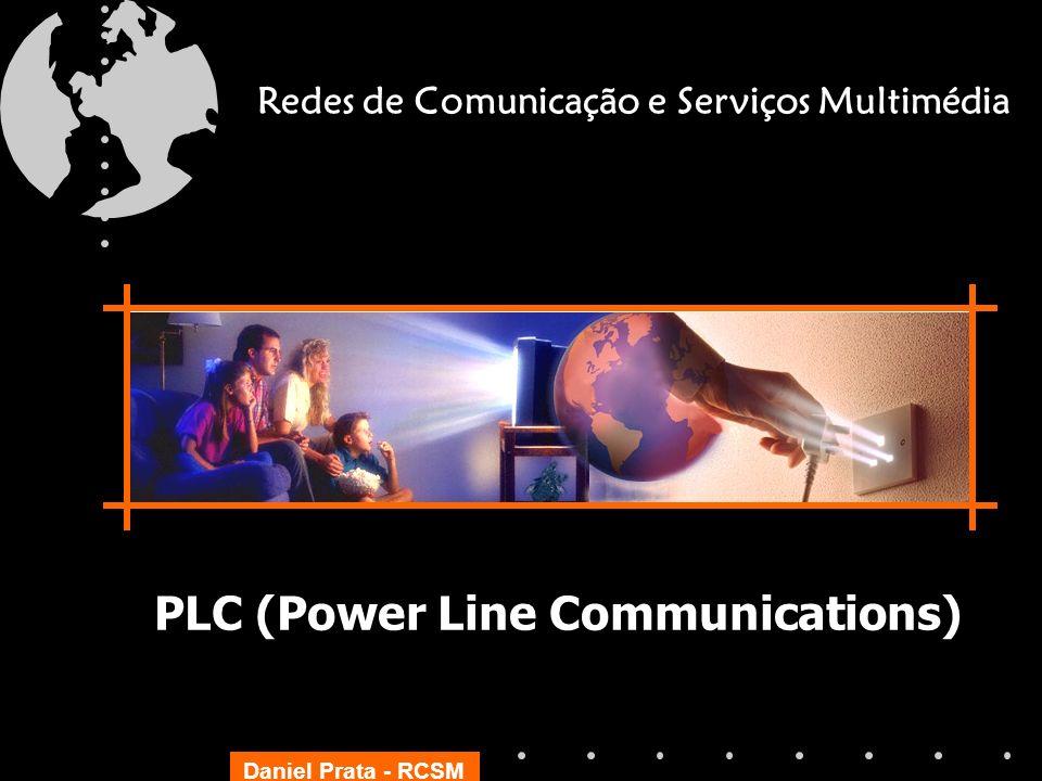 Daniel Prata - RCSM Redes de Comunicação e Serviços Multimédia PLC (Power Line Communications)
