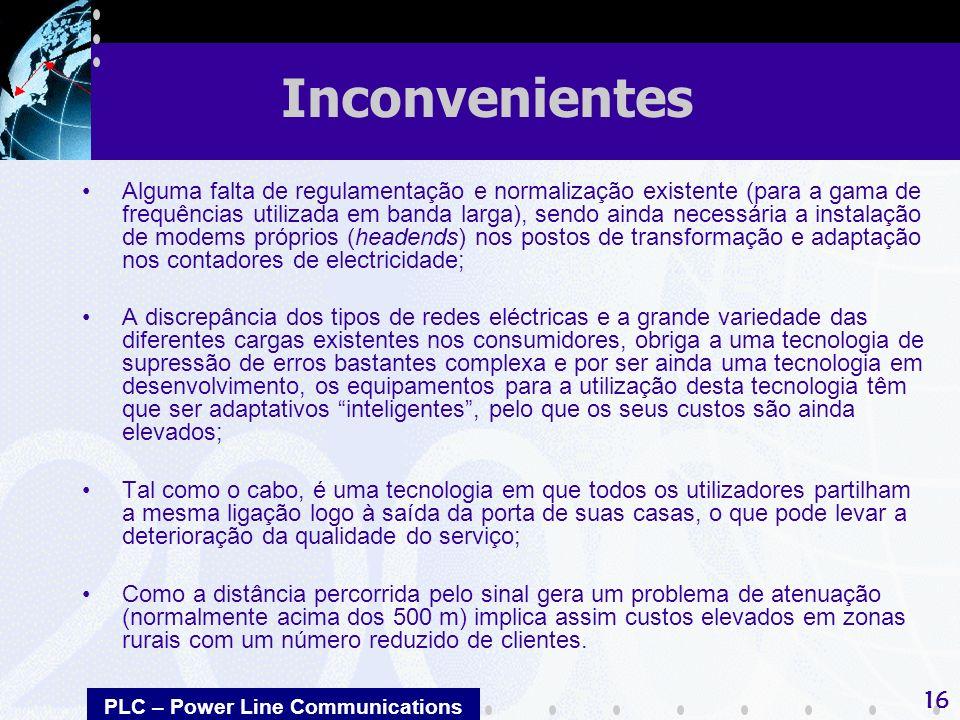 PLC – Power Line Communications 16 Alguma falta de regulamentação e normalização existente (para a gama de frequências utilizada em banda larga), send