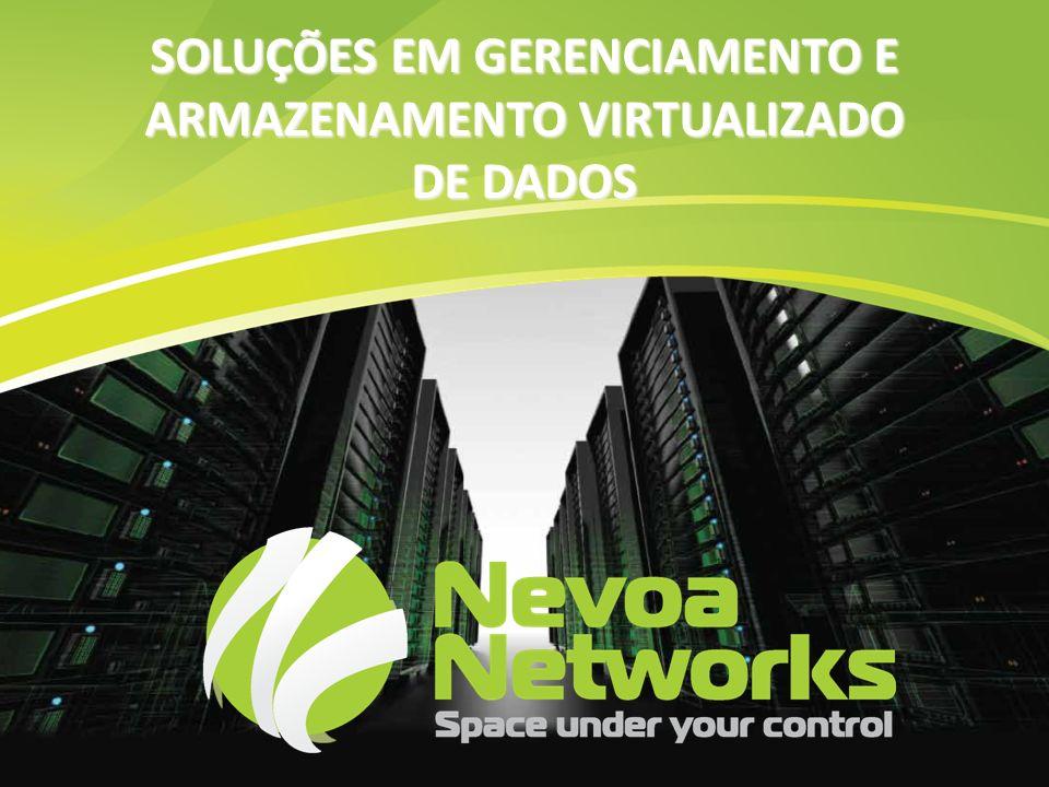 SOLUÇÕES EM GERENCIAMENTO E ARMAZENAMENTO VIRTUALIZADO DE DADOS