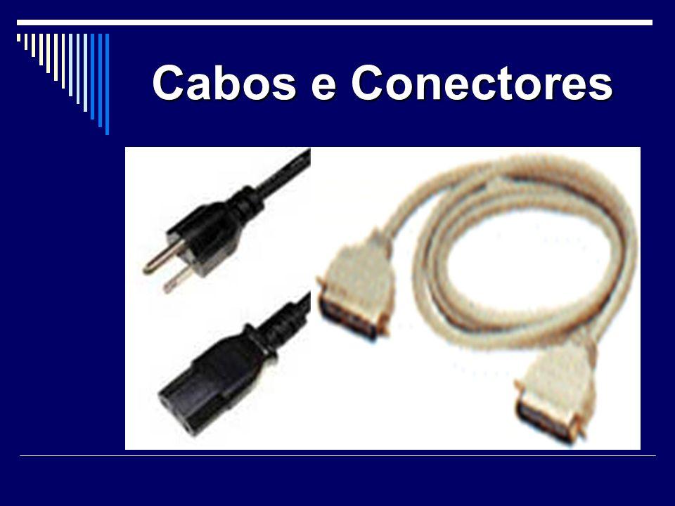 Cabos e Conectores