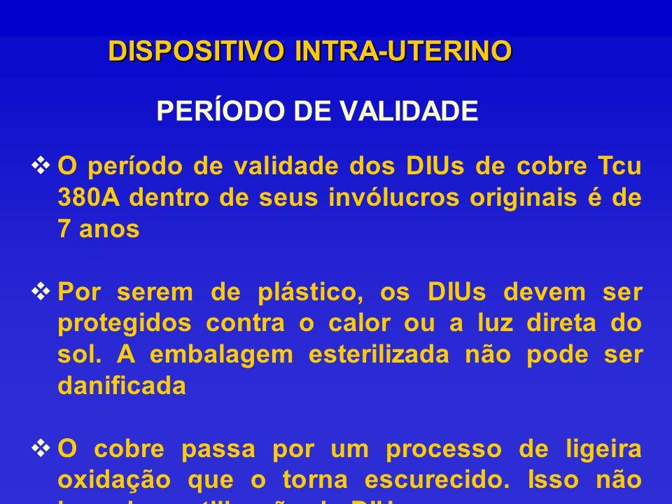 PERÍODO DE VALIDADE DISPOSITIVO INTRA-UTERINO O período de validade dos DIUs de cobre Tcu 380A dentro de seus invólucros originais é de 7 anos Por ser