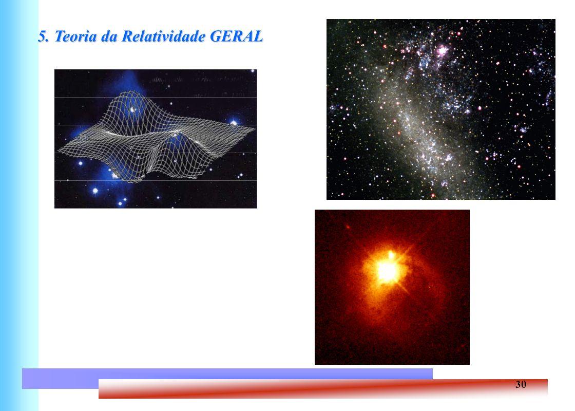 30 5. Teoria da Relatividade GERAL