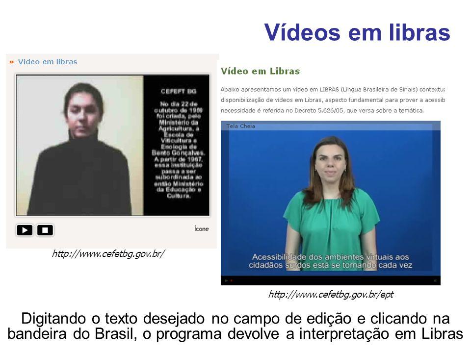 http://www.cefetbg.gov.br/ Vídeos em libras http://www.cefetbg.gov.br/ept